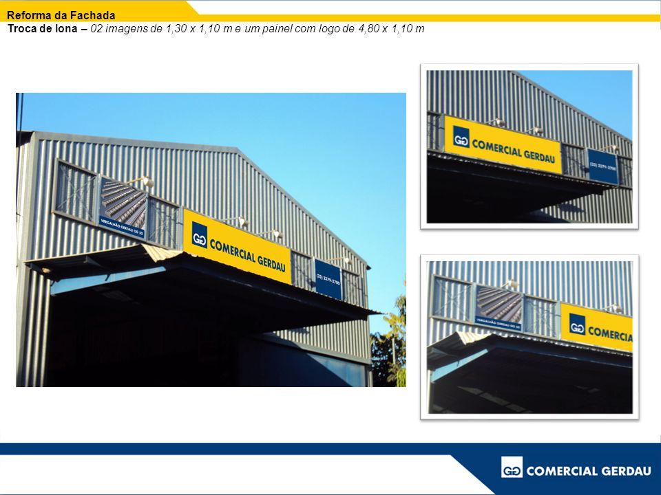 Reforma da Fachada - Totem Troca de lona – 01 Painel com logo CG no formato de 1,10 x 1,50 m