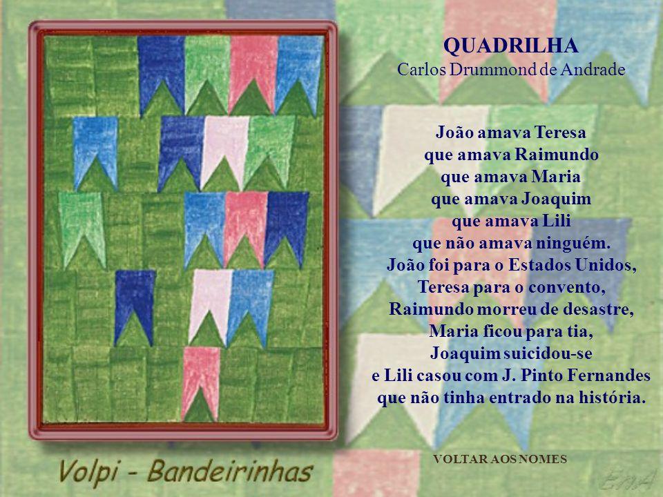 VELHAS ÁRVORES Olavo Bilac Olha estas velhas árvores, mais belas Do que as árvores novas, mais amigas: Tanto mais belas quanto mais antigas, Vencedoras da idade e das procelas...
