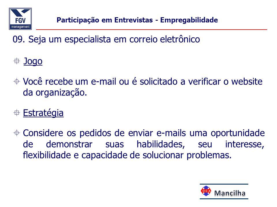 09. Seja um especialista em correio eletrônico  Jogo  Você recebe um e-mail ou é solicitado a verificar o website da organização.  Estratégia  Con
