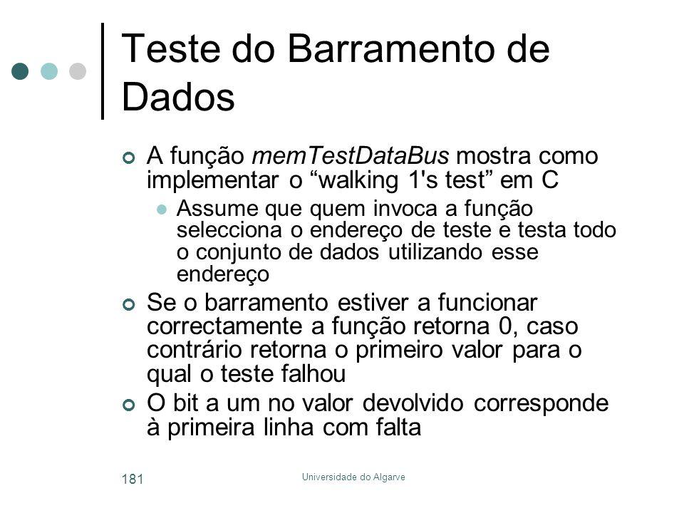 """Universidade do Algarve 181 Teste do Barramento de Dados A função memTestDataBus mostra como implementar o """"walking 1's test"""" em C  Assume que quem i"""