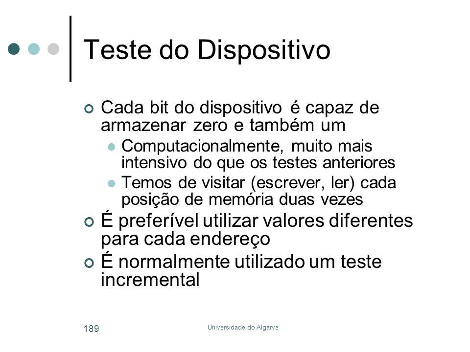Universidade do Algarve 189 Teste do Dispositivo Cada bit do dispositivo é capaz de armazenar zero e também um  Computacionalmente, muito mais intens