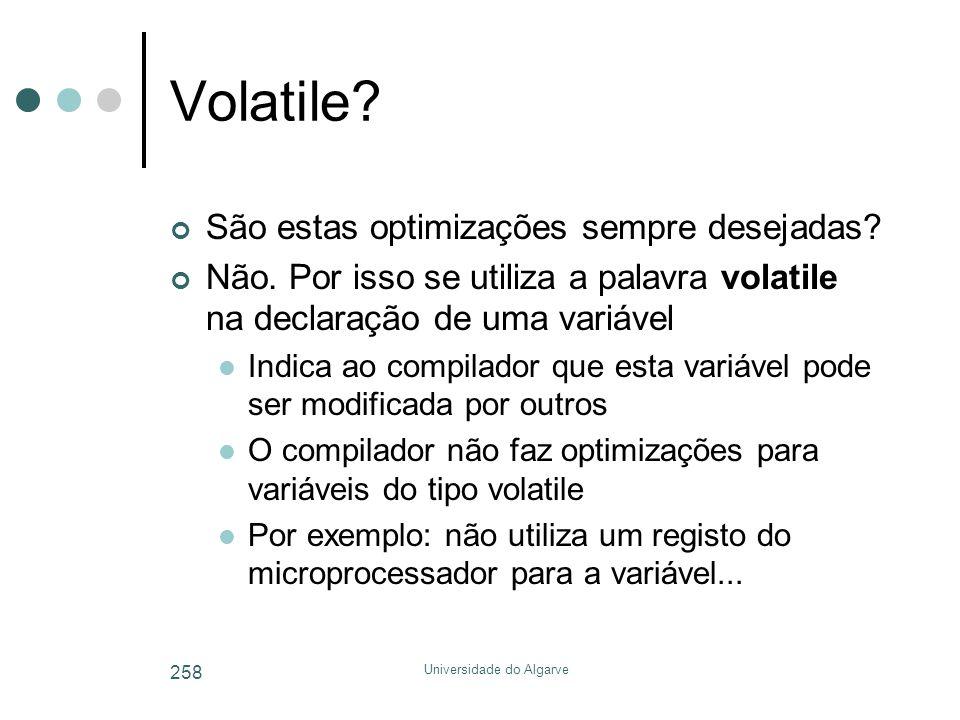 Universidade do Algarve 258 Volatile.São estas optimizações sempre desejadas.