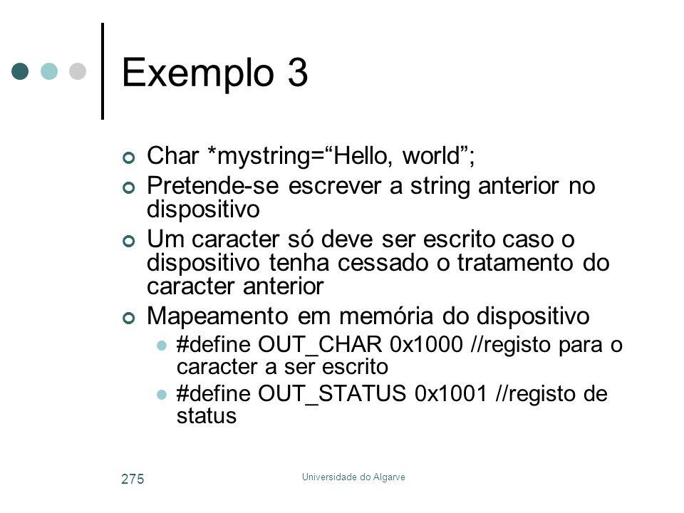 "Universidade do Algarve 275 Exemplo 3 Char *mystring=""Hello, world""; Pretende-se escrever a string anterior no dispositivo Um caracter só deve ser esc"