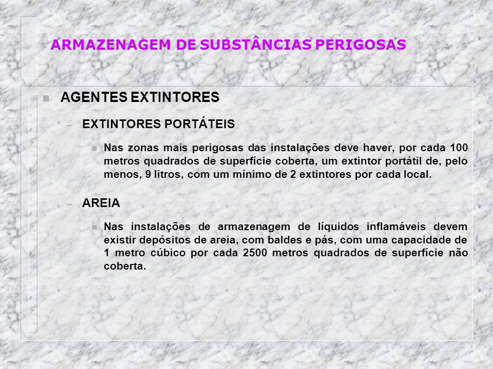 n AGENTES EXTINTORES – EXTINTORES PORTÁTEIS n Nas zonas mais perigosas das instalações deve haver, por cada 100 metros quadrados de superfície coberta