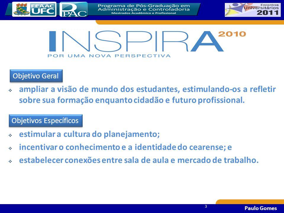 33 3 Paulo Gomes  ampliar a visão de mundo dos estudantes, estimulando-os a refletir sobre sua formação enquanto cidadão e futuro profissional.