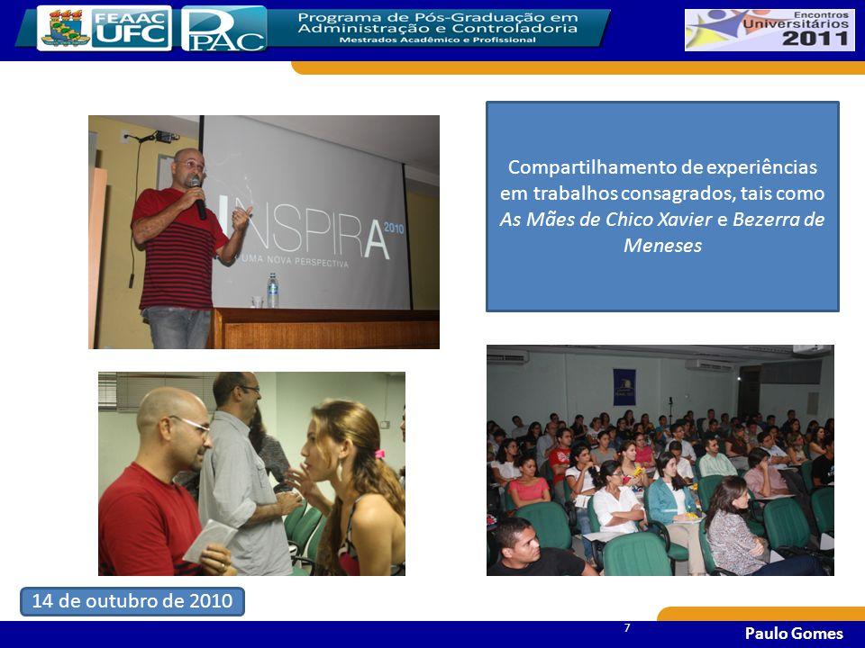 77 7 Compartilhamento de experiências em trabalhos consagrados, tais como As Mães de Chico Xavier e Bezerra de Meneses 14 de outubro de 2010