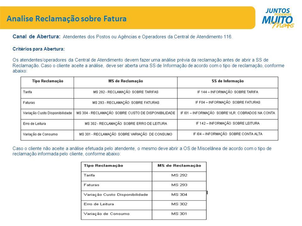 Canal de Abertura: Atendentes dos Postos ou Agências e Operadores da Central de Atendimento 116. Critérios para Abertura: Os atendentes/operadores da