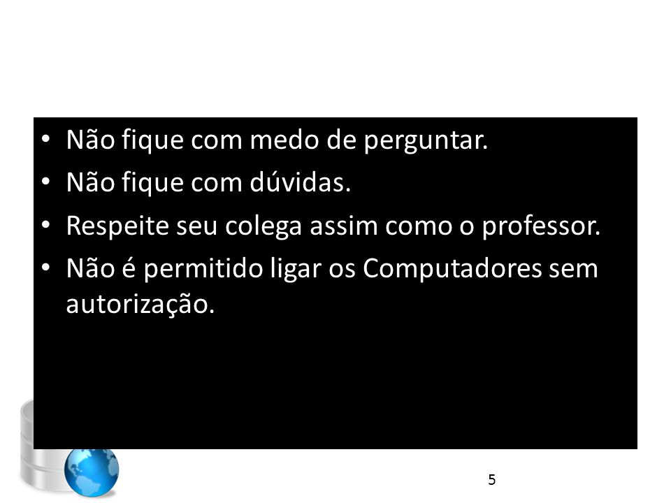 Conceitos como Banco de Dados 1.Tabelas, 2.Campos, 3.