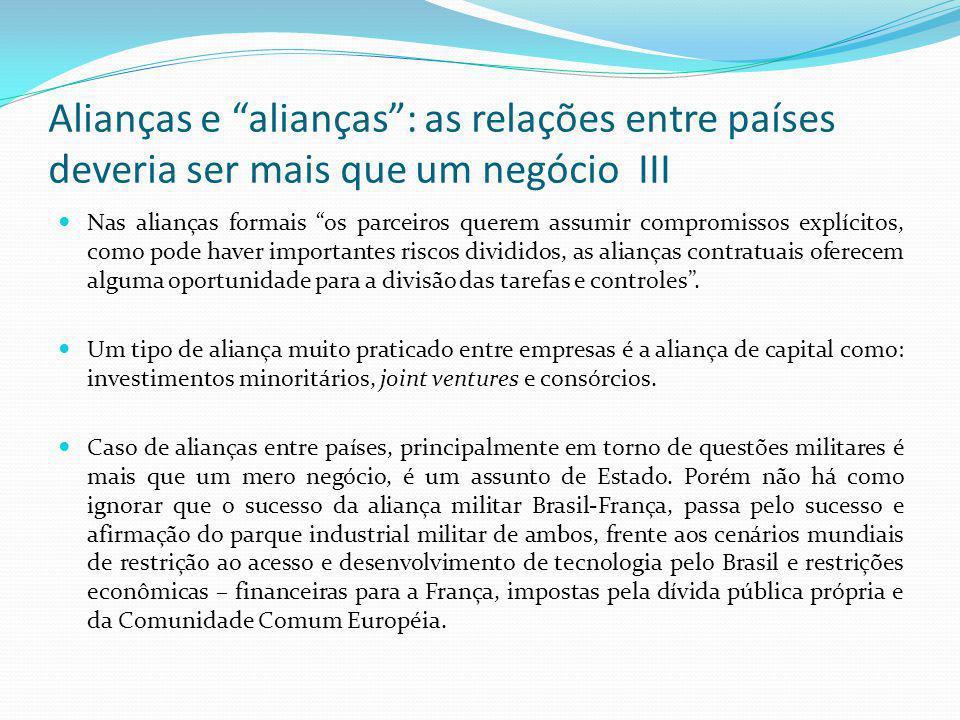 """Alianças e """"alianças"""": as relações entre países deveria ser mais que um negócio III  Nas alianças formais """"os parceiros querem assumir compromissos e"""