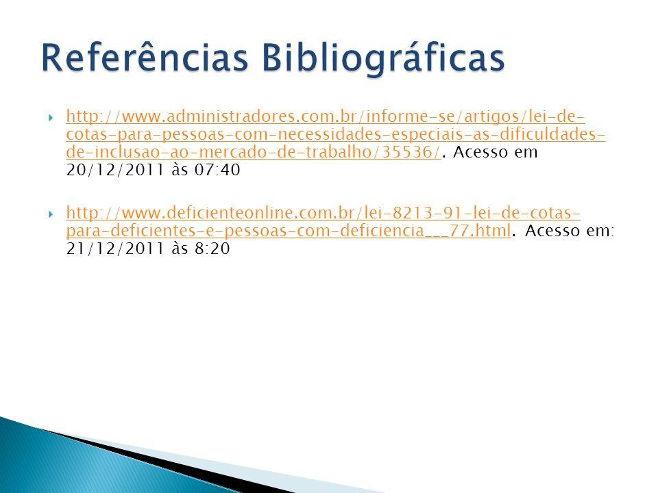  http://www.administradores.com.br/informe-se/artigos/lei-de- cotas-para-pessoas-com-necessidades-especiais-as-dificuldades- de-inclusao-ao-mercado-d