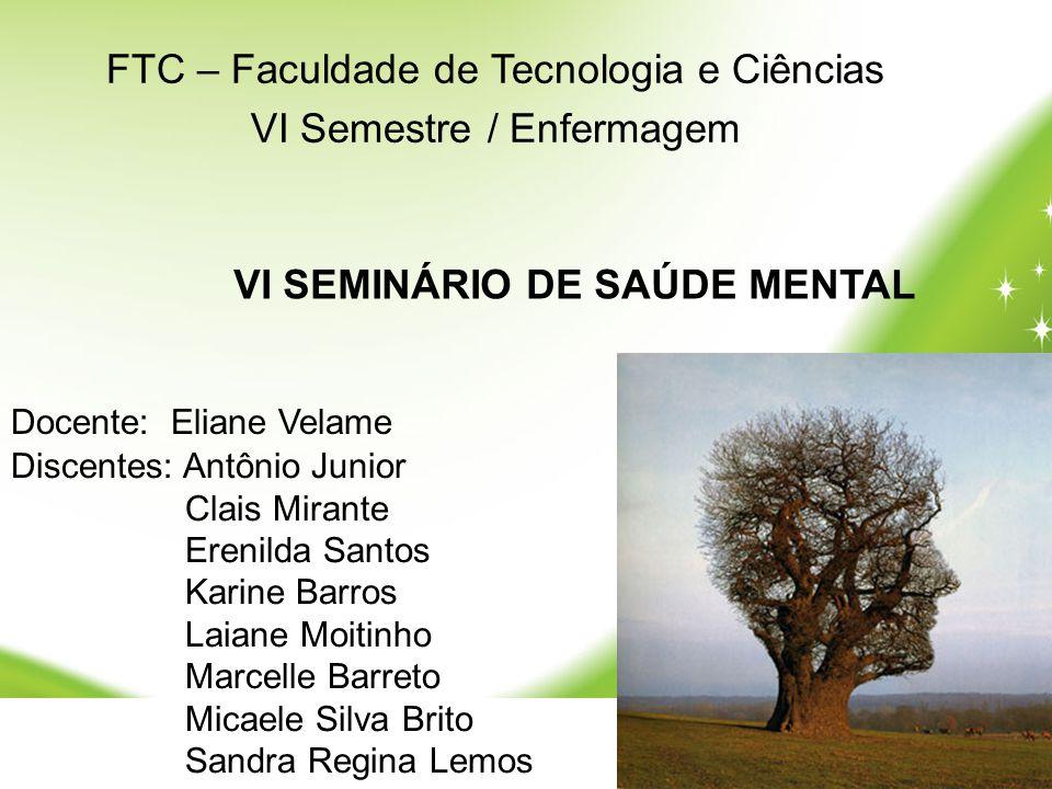 FTC – Faculdade de Tecnologia e Ciências VI Semestre / Enfermagem Discentes: Antônio Junior Clais Mirante Erenilda Santos Karine Barros Laiane Moitinh