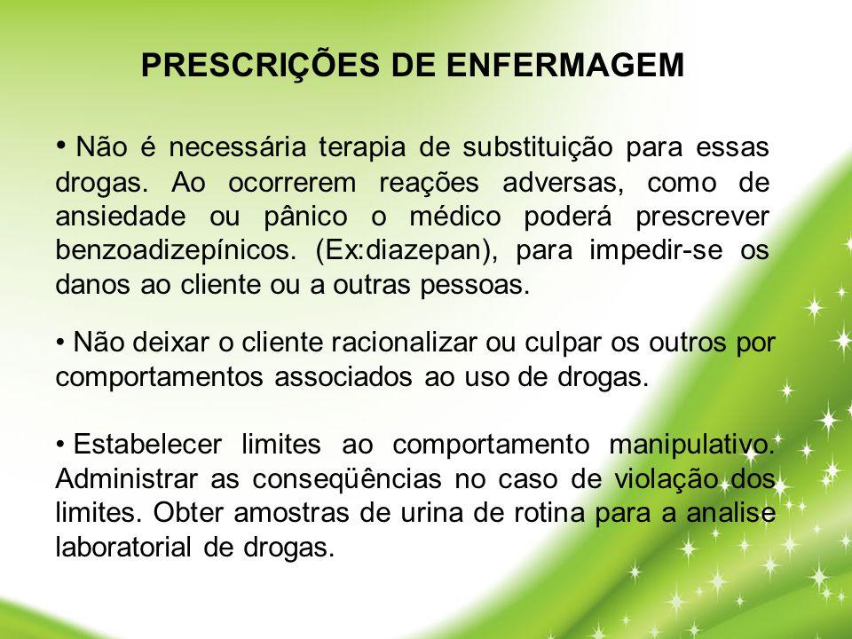 • Não deixar o cliente racionalizar ou culpar os outros por comportamentos associados ao uso de drogas. • Estabelecer limites ao comportamento manipul