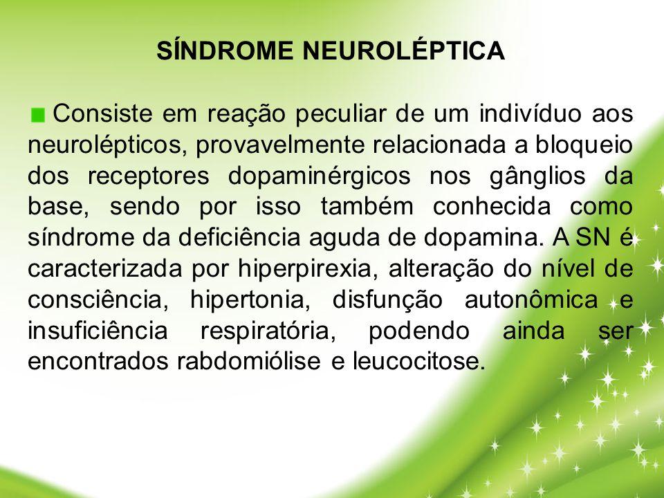 Consiste em reação peculiar de um indivíduo aos neurolépticos, provavelmente relacionada a bloqueio dos receptores dopaminérgicos nos gânglios da base