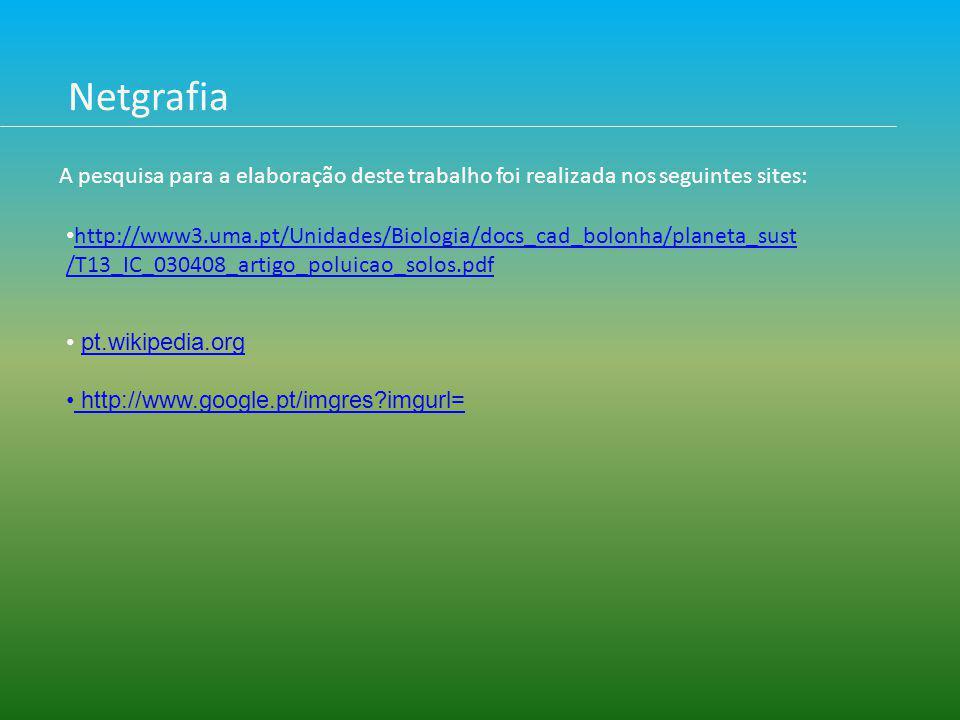 • http://www3.uma.pt/Unidades/Biologia/docs_cad_bolonha/planeta_sust /T13_IC_030408_artigo_poluicao_solos.pdf http://www3.uma.pt/Unidades/Biologia/doc