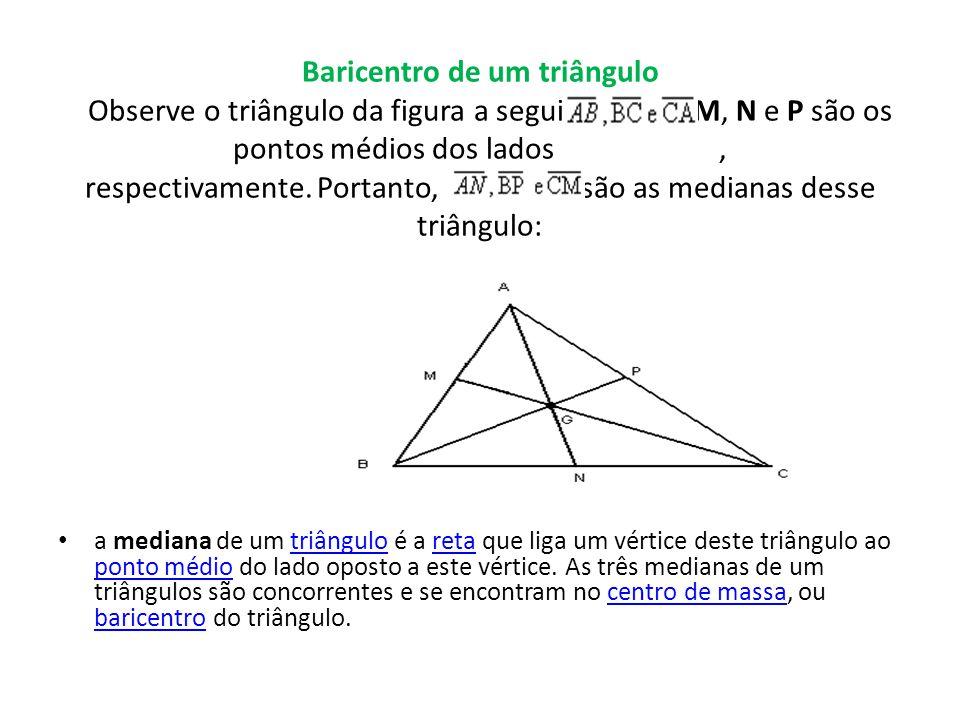 Baricentro de um triângulo Observe o triângulo da figura a seguir, em que M, N e P são os pontos médios dos lados, respectivamente.