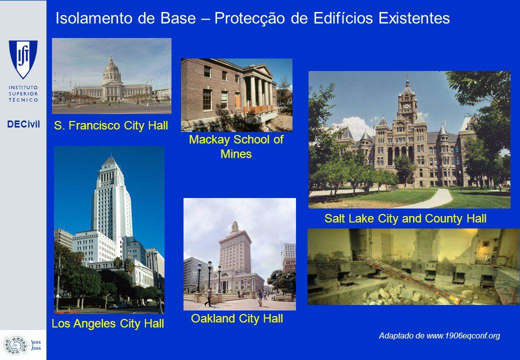DECivil Isolamento de Base – Protecção de Edifícios Existentes Oakland City Hall S. Francisco City Hall Los Angeles City Hall Salt Lake City and Count
