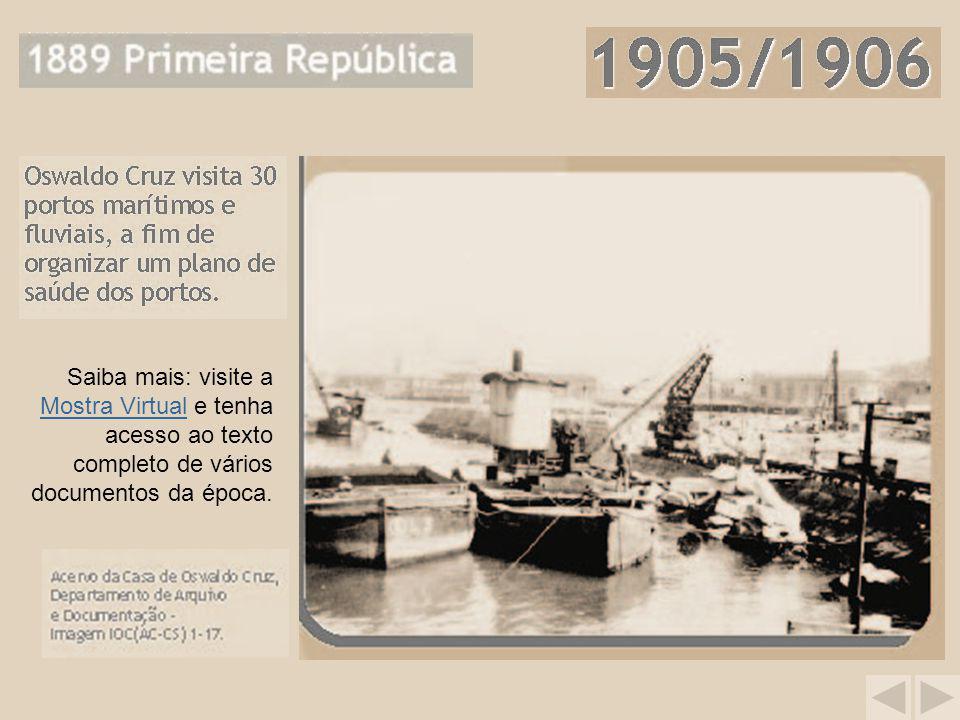 Saiba mais: visite a Mostra Virtual e tenha acesso ao texto completo de vários documentos da época. Mostra Virtual
