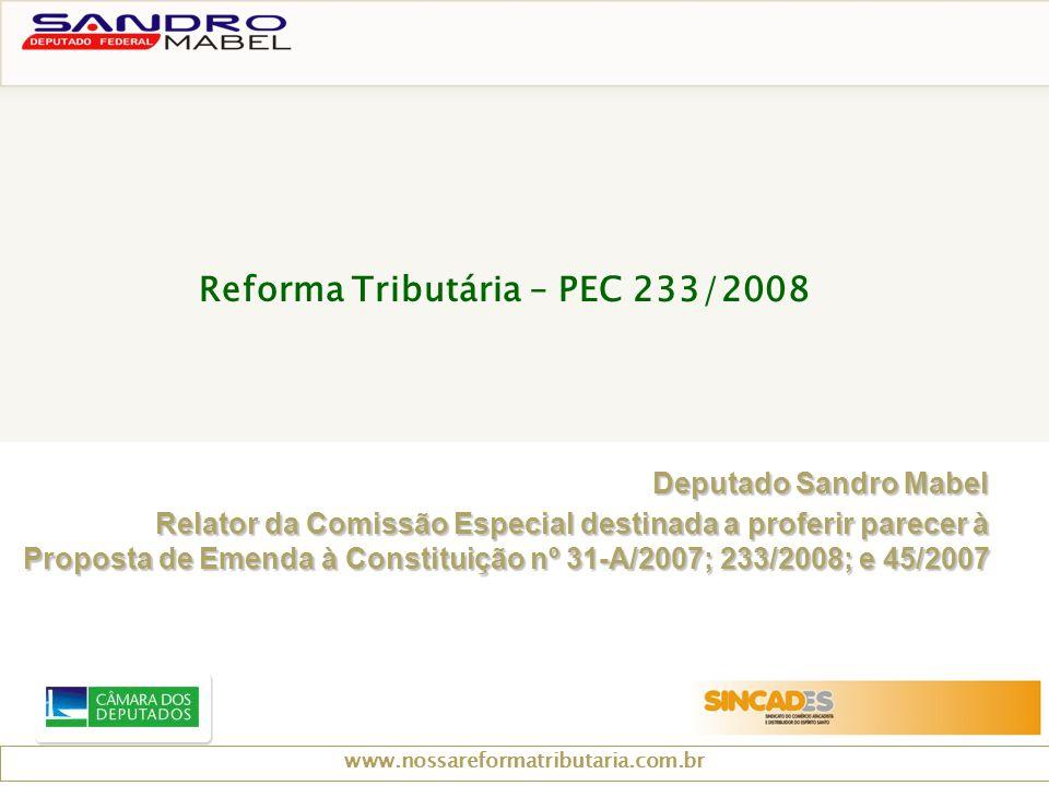 Deputado Sandro Mabel Relator da Comissão Especial destinada a proferir parecer à Proposta de Emenda à Constituição nº 31-A/2007; 233/2008; e 45/2007