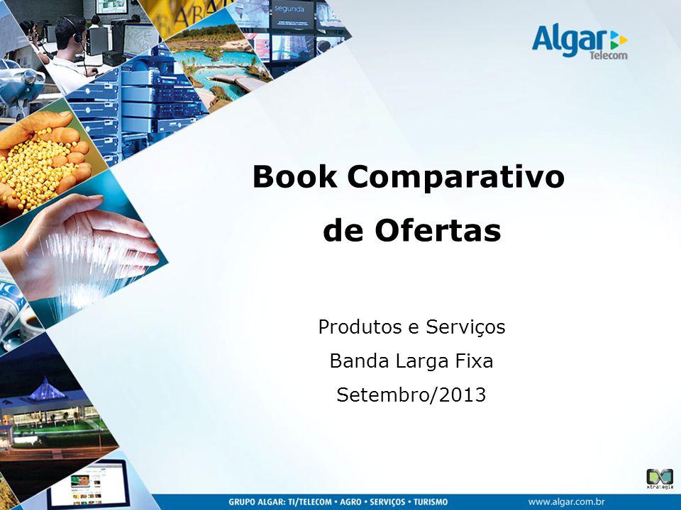 Produtos e Serviços Banda Larga Fixa Setembro/2013 Book Comparativo de Ofertas