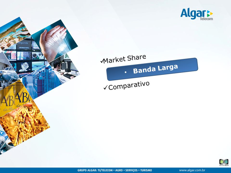  Market Share • Banda Larga  Comparativo