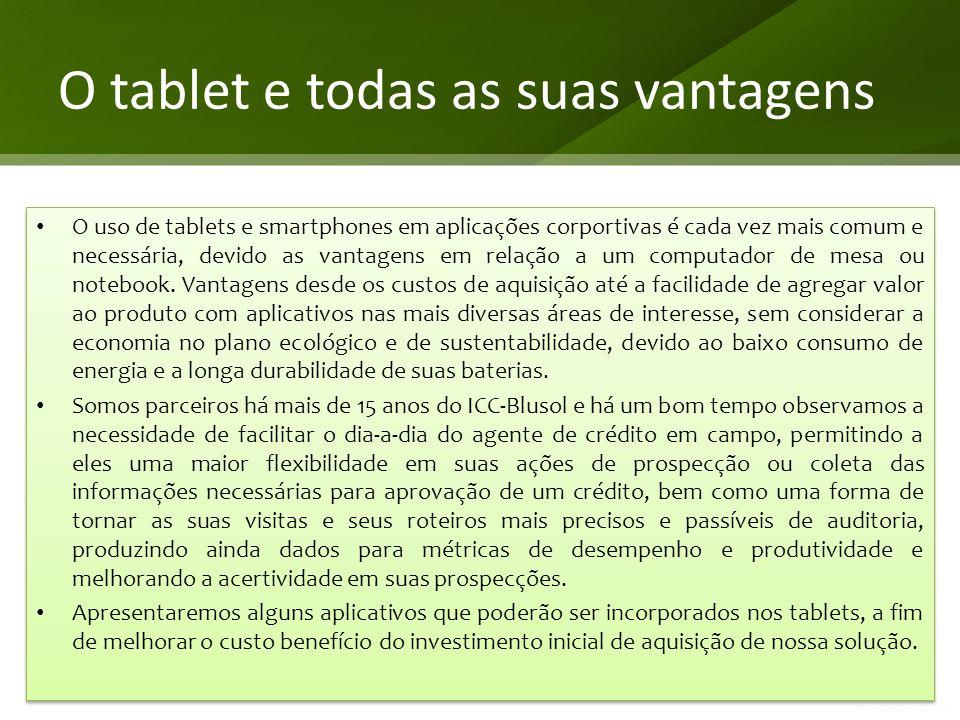 O tablet e todas as suas vantagens • O uso de tablets e smartphones em aplicações corportivas é cada vez mais comum e necessária, devido as vantagens