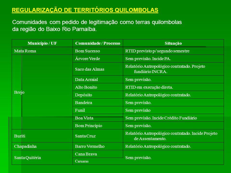 REGULARIZAÇÃO DE TERRITÓRIOS QUILOMBOLAS Comunidades com pedido de legitimação como terras quilombolas da região do Baixo Rio Parnaíba.