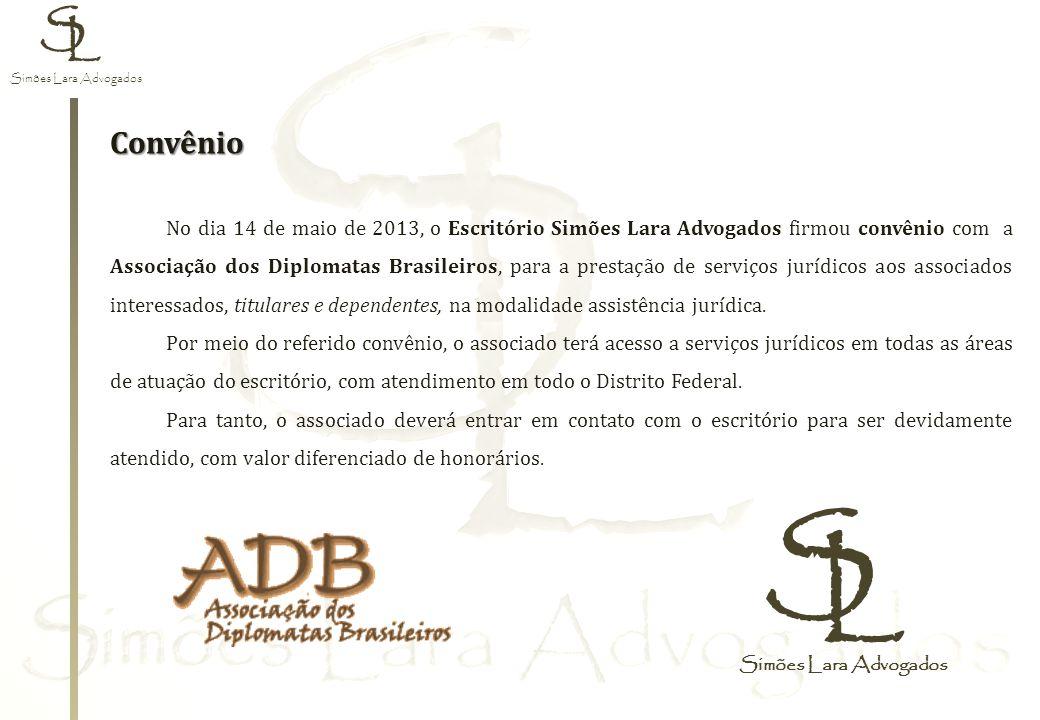 Simões Lara Advogados S L Convênio No dia 14 de maio de 2013, o Escritório Simões Lara Advogados firmou convênio com a Associação dos Diplomatas Brasi
