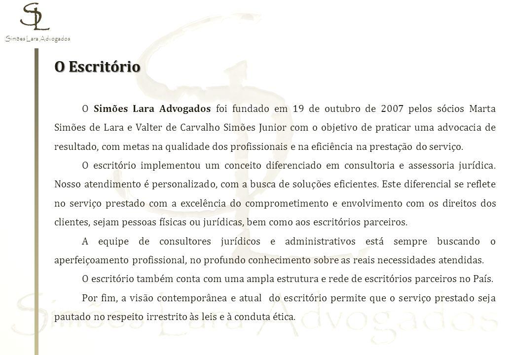 S L O Escritório O Simões Lara Advogados foi fundado em 19 de outubro de 2007 pelos sócios Marta Simões de Lara e Valter de Carvalho Simões Junior com o objetivo de praticar uma advocacia de resultado, com metas na qualidade dos profissionais e na eficiência na prestação do serviço.