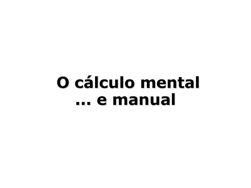 O cálculo mental... e manual O cálculo mental... e manual