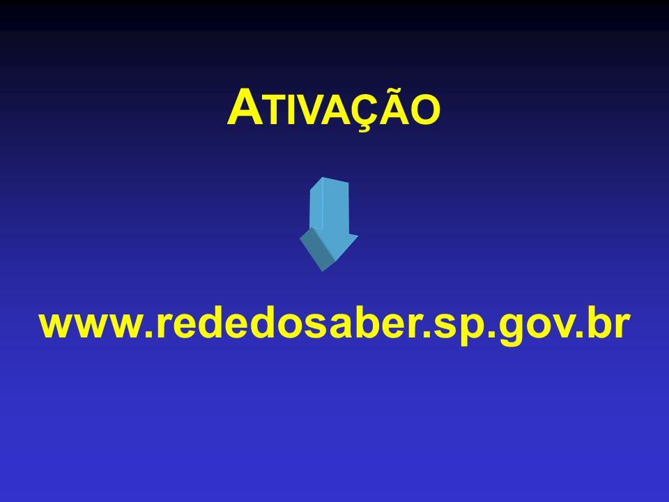 A TIVAÇÃO www.rededosaber.sp.gov.br