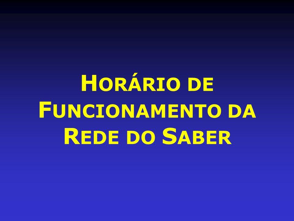 H ORÁRIO DE F UNCIONAMENTO DA R EDE DO S ABER