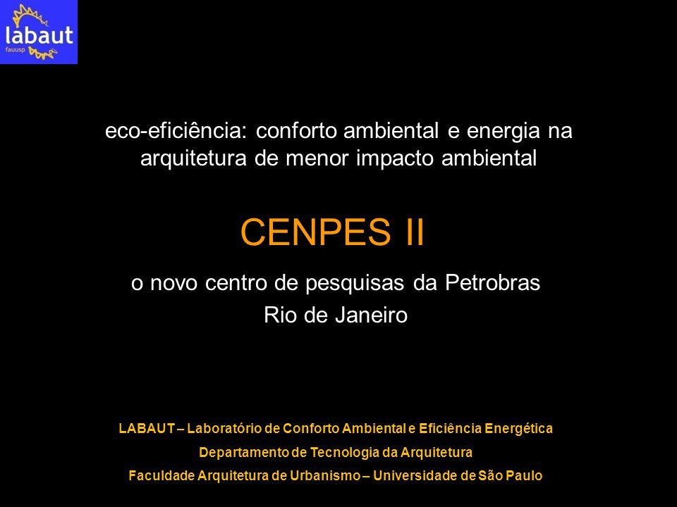 CENPES II o novo centro de pesquisas da Petrobras Rio de Janeiro eco-eficiência: conforto ambiental e energia na arquitetura de menor impacto ambienta