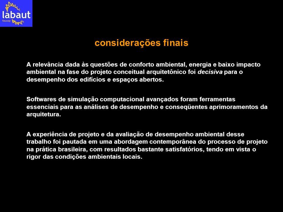 considerações finais A relevância dada às questões de conforto ambiental, energia e baixo impacto ambiental na fase do projeto conceitual arquitetônic