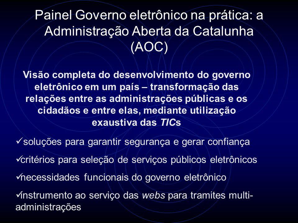 Painel Governo eletrônico na prática: a Administração Aberta da Catalunha (AOC) Visão completa do desenvolvimento do governo eletrônico em um país – t