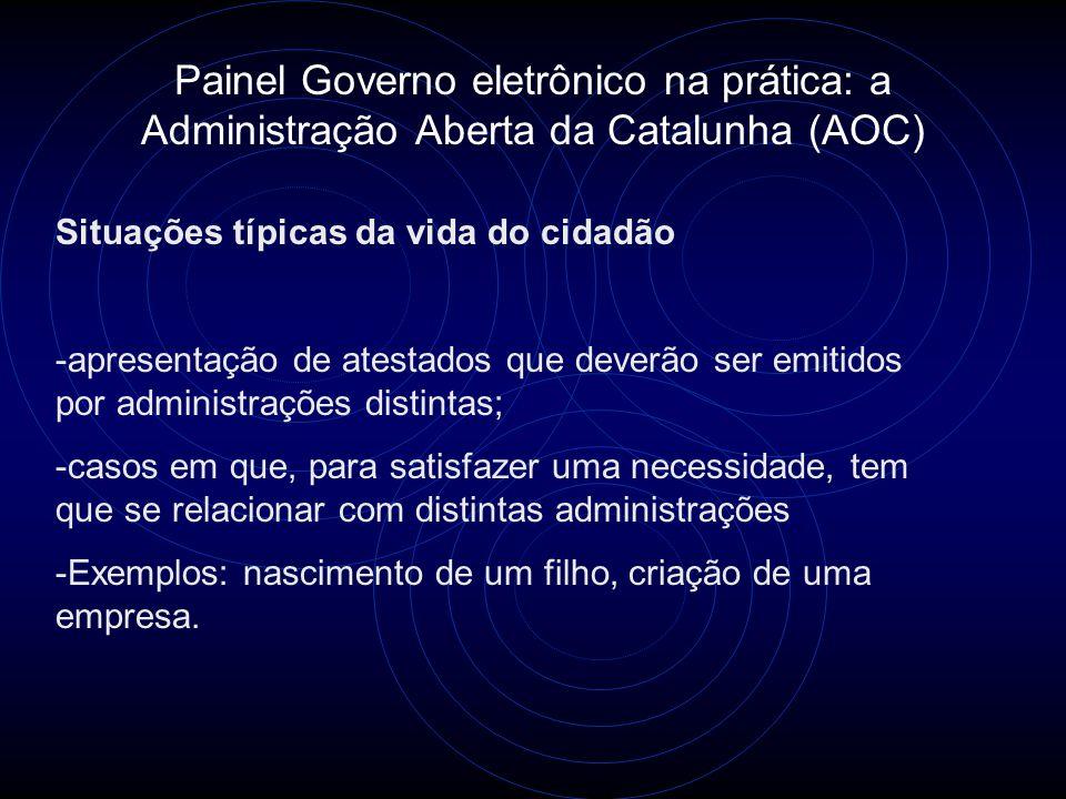 Painel Governo eletrônico na prática: a Administração Aberta da Catalunha (AOC) Situações típicas da vida do cidadão -apresentação de atestados que de