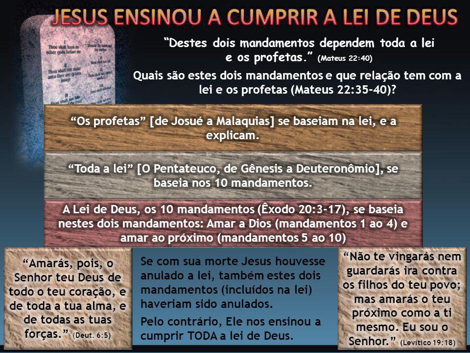 """""""Destes dois mandamentos dependem toda a lei e os profetas."""" (Mateus 22:40) Quais são estes dois mandamentos e que relação tem com a lei e os profetas"""