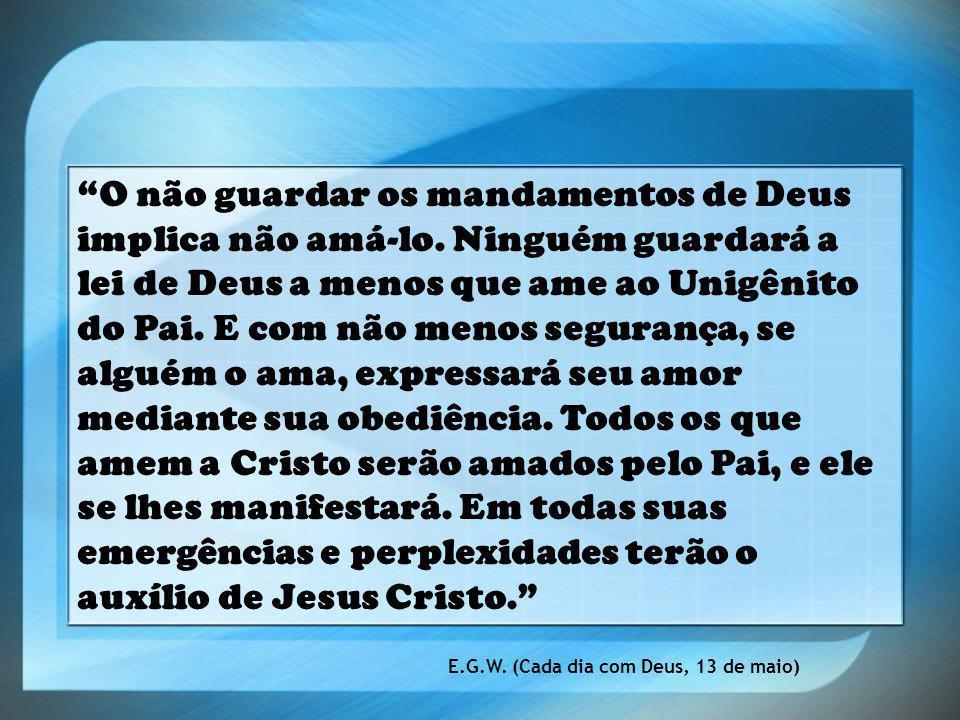 """""""O não guardar os mandamentos de Deus implica não amá-lo. Ninguém guardará a lei de Deus a menos que ame ao Unigênito do Pai. E com não menos seguranç"""