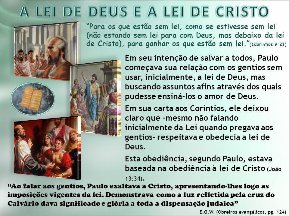 """""""Para os que estão sem lei, como se estivesse sem lei (não estando sem lei para com Deus, mas debaixo da lei de Cristo), para ganhar os que estão sem"""