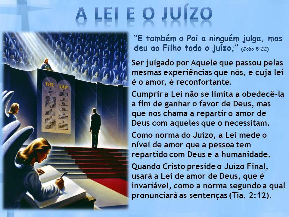 """""""E também o Pai a ninguém julga, mas deu ao Filho todo o juízo;"""" (João 5:22) Ser julgado por Aquele que passou pelas mesmas experiências que nós, e cu"""