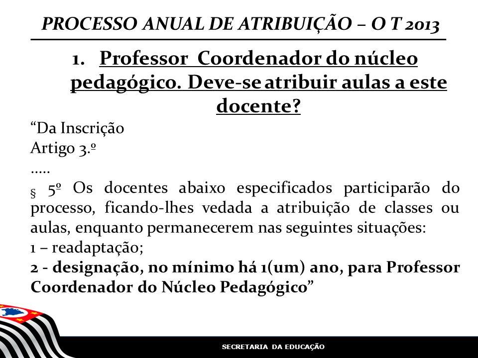 SECRETARIA DA EDUCAÇÃO 1.Professor Coordenador do núcleo pedagógico.