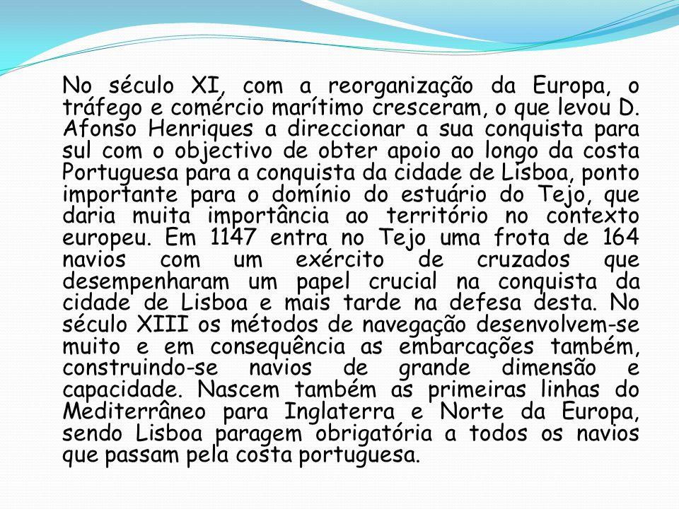 No século XI, com a reorganização da Europa, o tráfego e comércio marítimo cresceram, o que levou D.