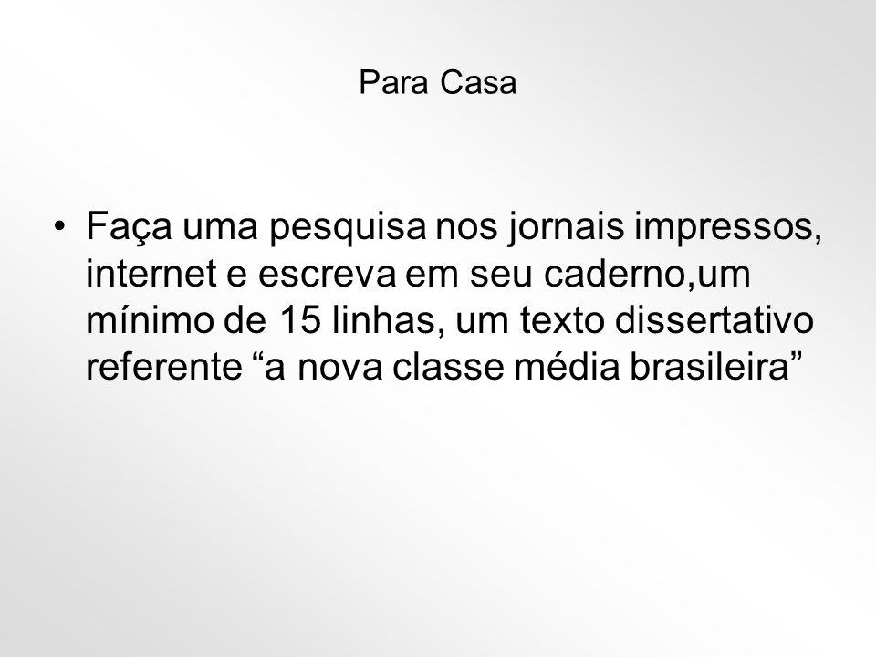 Para saber mais •Procure acessar os sites: www.folhaonline.com.br www.folhaonline.com.br •www.uol.com.brwww.uol.com.br •Ambos são sites com várias colunas indicativas de análise do novo perfil da classe média brasileira