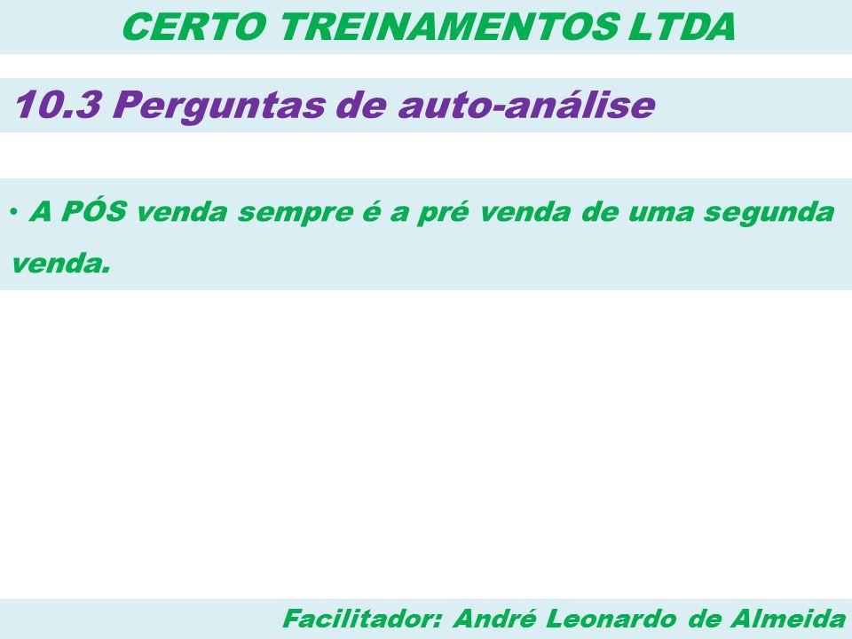 Facilitador: André Leonardo de Almeida CERTO TREINAMENTOS LTDA 10.3 Perguntas de auto-análise 10.3.11 – Passei a maior parte do tempo explorando oportunidades.