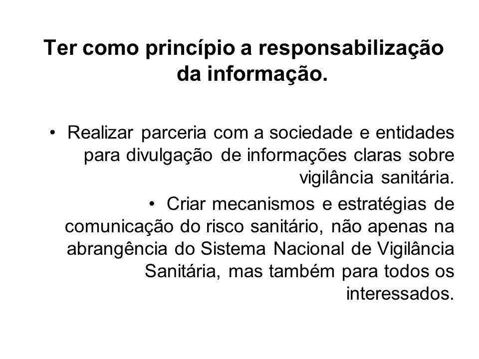 Ter como princípio a responsabilização da informação.