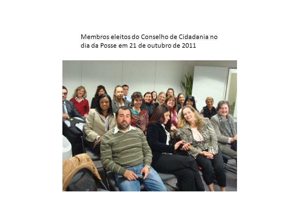 Membros eleitos do Conselho de Cidadania no dia da Posse em 21 de outubro de 2011