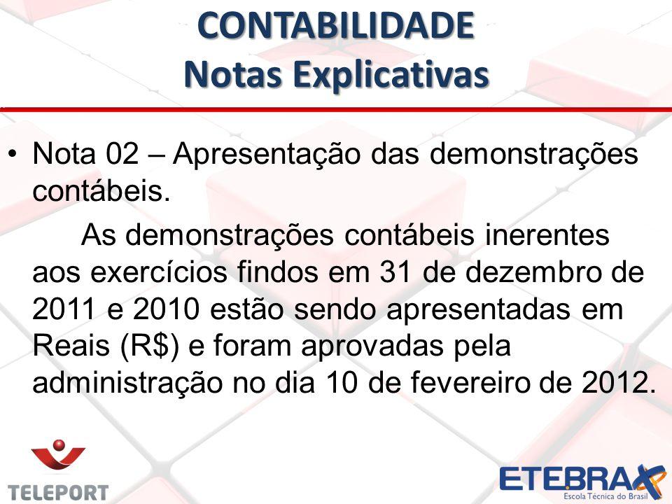 CONTABILIDADE Notas Explicativas •Nota 02 – Apresentação das demonstrações contábeis.