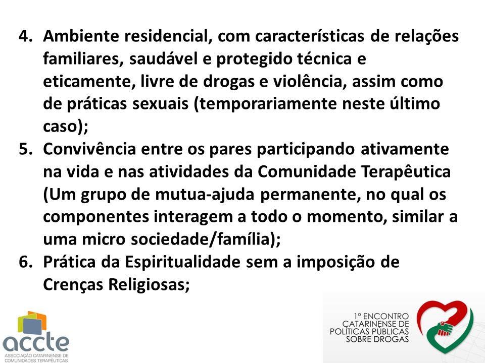 4.Ambiente residencial, com características de relações familiares, saudável e protegido técnica e eticamente, livre de drogas e violência, assim como