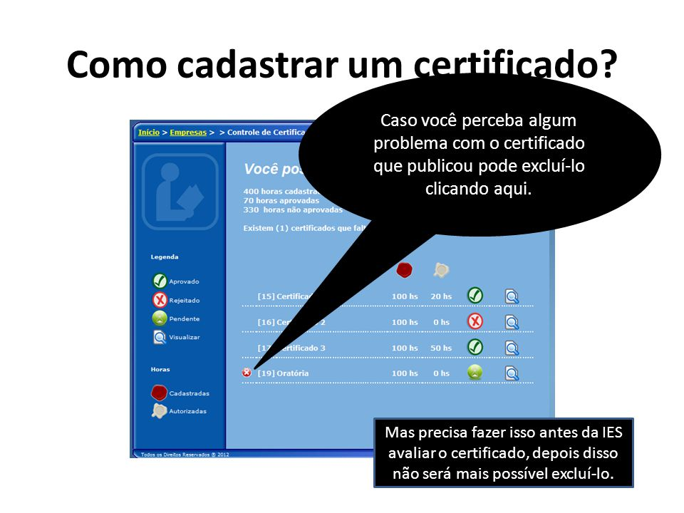 Como cadastrar um certificado? Caso você perceba algum problema com o certificado que publicou pode excluí-lo clicando aqui. Mas precisa fazer isso an