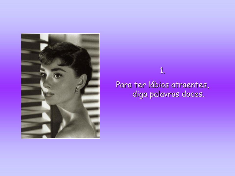 Dicas de beleza de Audrey Hepburn O texto a seguir foi escrito por ela, quando pediram que revelasse seus segredos de beleza. Ligue o som!