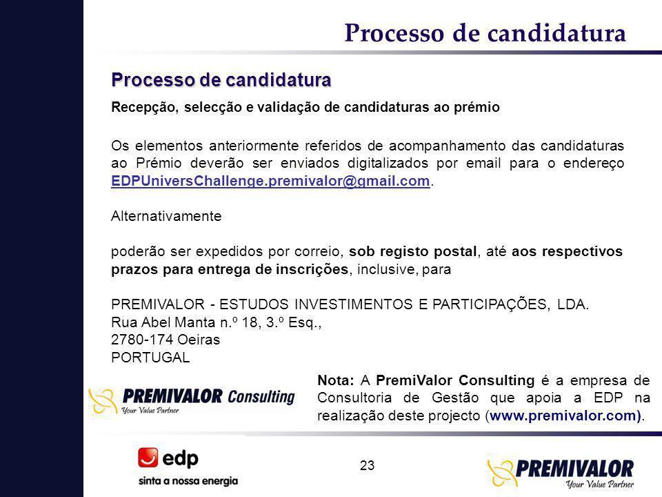 23 Processo de candidatura Recepção, selecção e validação de candidaturas ao prémio Nota: A PremiValor Consulting é a empresa de Consultoria de Gestão